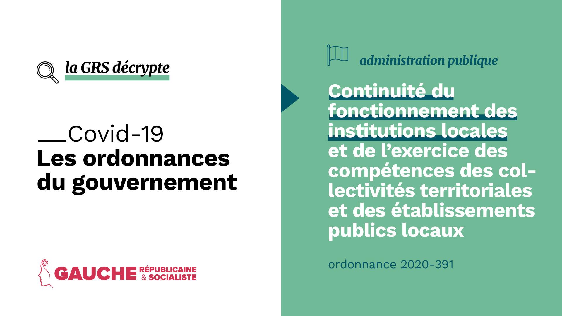 Ordonnance n° 2020-391 du 1er avril 2020 visant à assurer la continuité du fonctionnement des institutions locales et de l'exercice des compétences des collectivités territoriales et des établissements publics locaux
