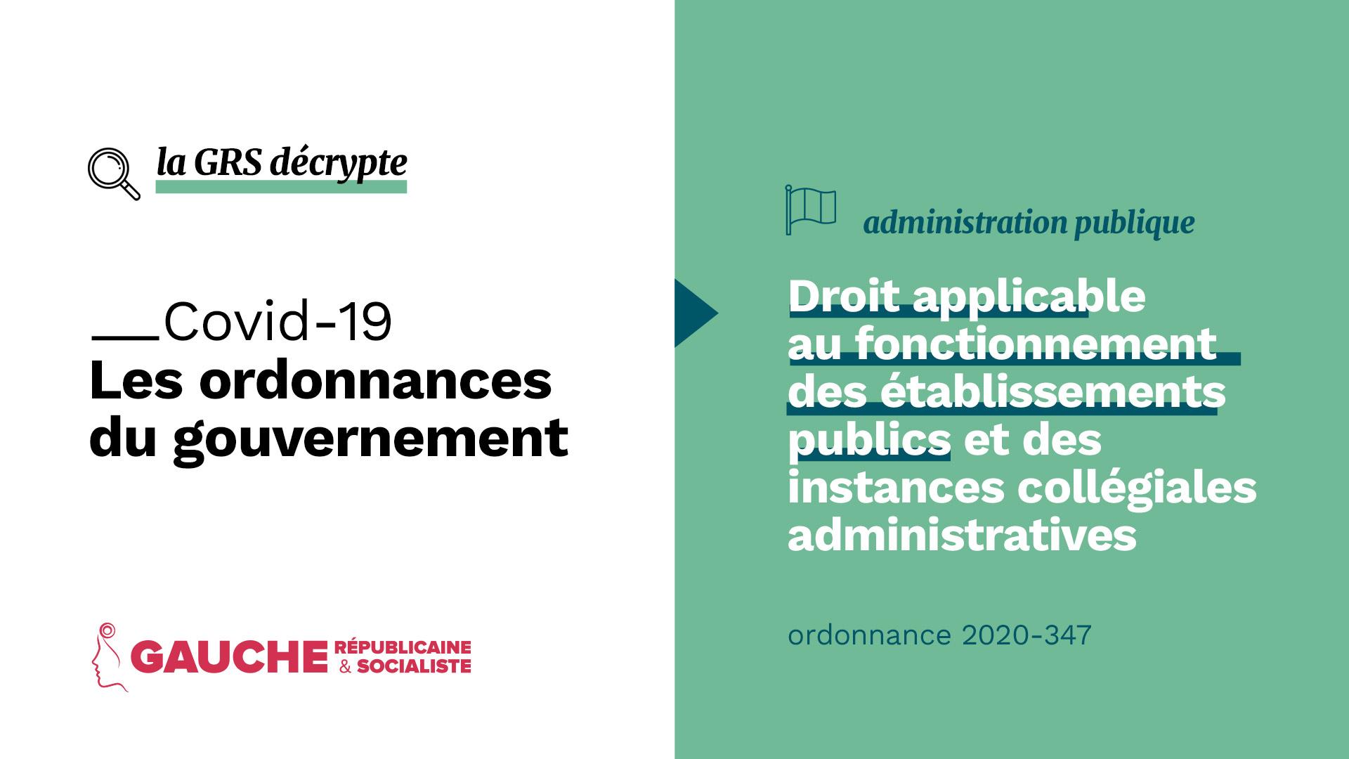 Ordonnance n° 2020-347 du 27 mars 2020 adaptant le droit applicable au fonctionnement des établissements publics et des instances collégiales administratives