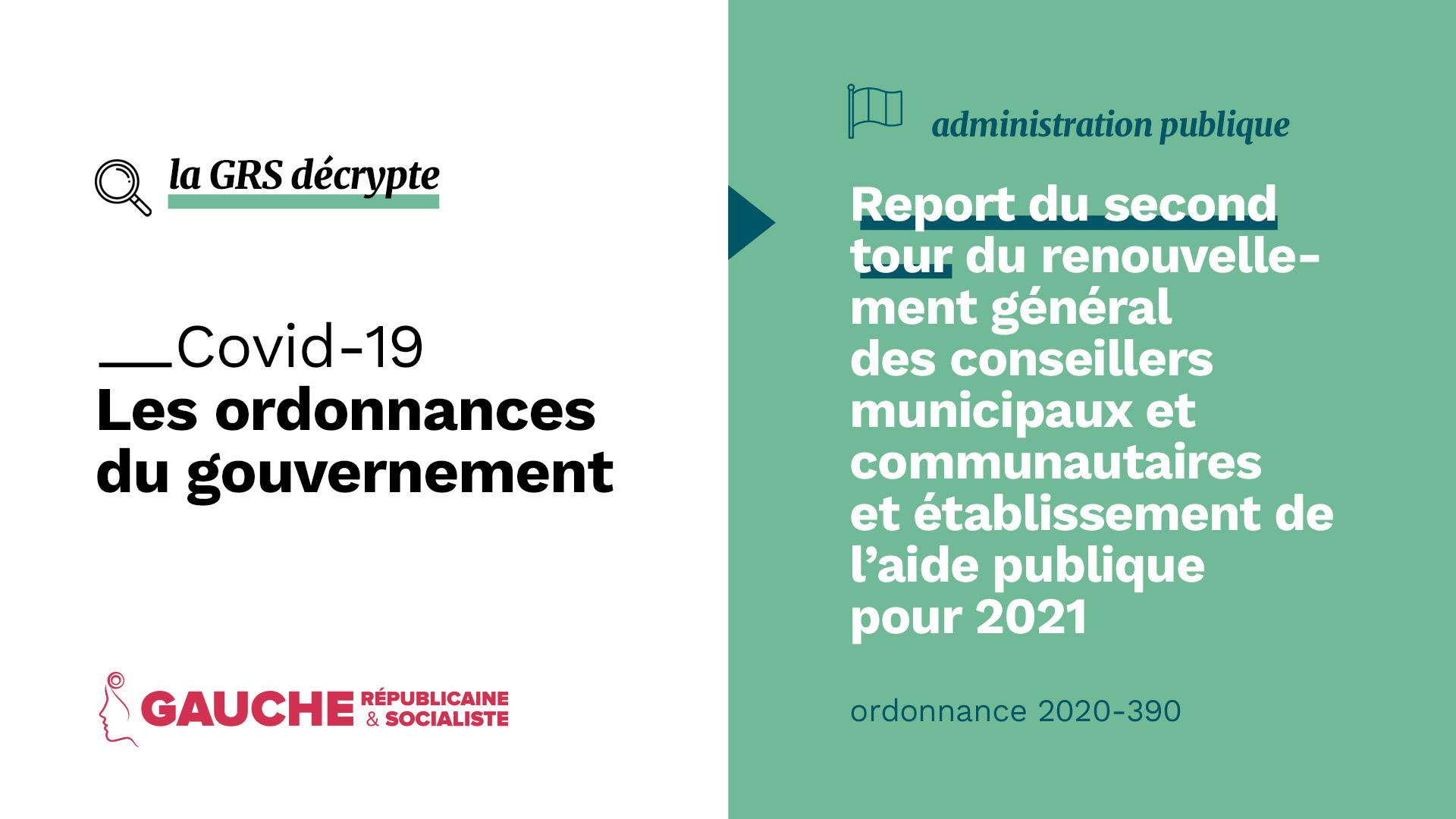 Ordonnance n° 2020-390 du 1er avril 2020 relative au report du second tour du renouvellement général des conseillers municipaux et communautaires, des conseillers de Paris et des conseillers de la métropole de Lyon de 2020 et à l'établissement de l'aide publique pour 2021
